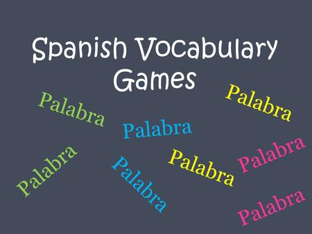 Spanish Vocabulary Games Palabra. Thank you for your interest in this product. If you decide to give this product a rating, please leave a comment as.