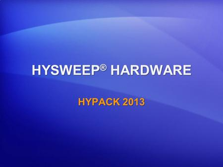 HYSWEEP® HARDWARE HYPACK 2013.
