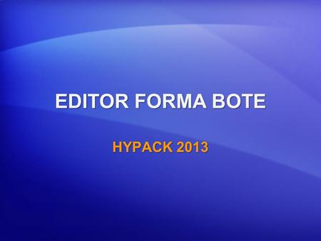 EDITOR FORMA BOTE HYPACK 2013.
