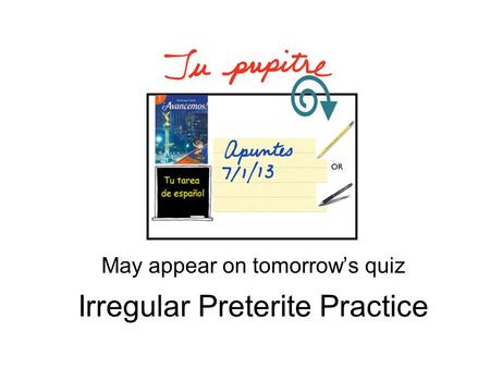 Irregular Preterite Practice May appear on tomorrows quiz.