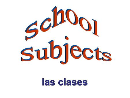School Subjects las clases.