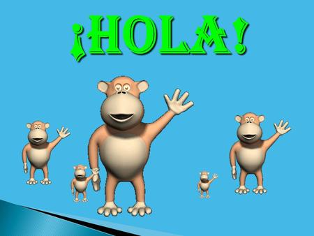 ¡Hola! Rules Commands Lesson 1 Vocabulary Lesson 1 Tongue Twister Lesson 1 Story Lesson 1 Supplemental Vocab El Burro Los Cerditos Lesson 1 Song Adiós.