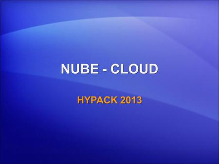 NUBE - CLOUD HYPACK 2013 1.