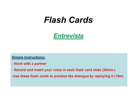 Flash Cards Entrevista Simple instructions: - Work with a partner