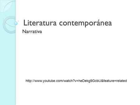 Literatura contemporánea Narrativa