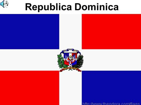 Republica Dominica.