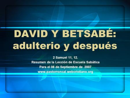 DAVID Y BETSABÉ: adulterio y después
