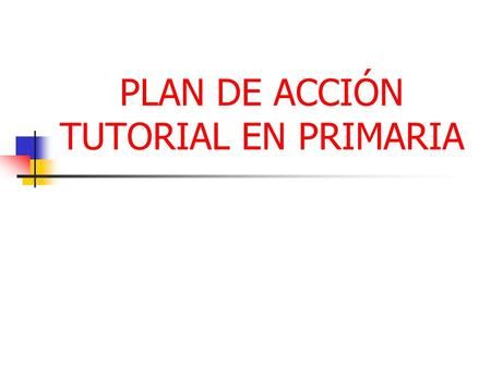 PLAN DE ACCIÓN TUTORIAL EN PRIMARIA