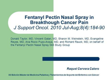 Fentanyl Pectin Nasal Spray in Breakthough Cancer Pain J Support Oncol