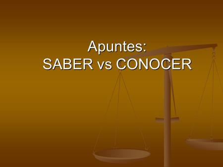 Apuntes: SABER vs CONOCER. In Spanish, there are 2 verbs that mean to know but they can NOT be used interchangeably.