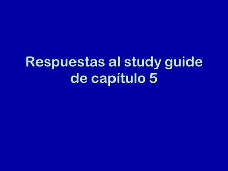 Respuestas al study guide de capítulo 5. If you want to compare people and things, we can use the following formula. _____ + _____ + ______ + _____ +