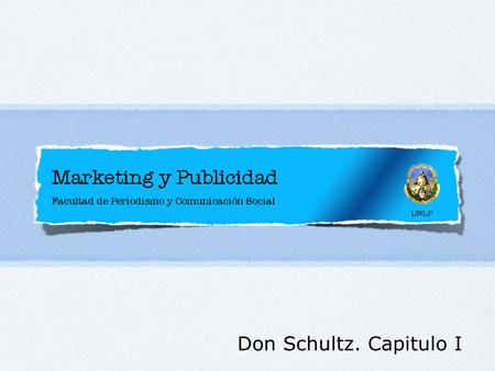 Don Schultz. Capitulo I. temas Historia del Marketing Las 4 P Las 4 C.