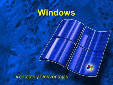 Windows Ventajas y Desventajas. Windows Microsoft es el gigante informático que produce y comercializa Windows, el sistema operativo que usa el 90% de.