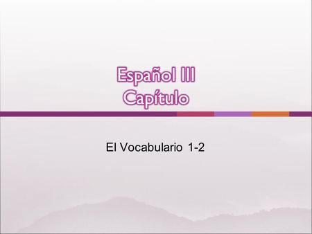 El Vocabulario 1-2. tener ganas de participar solitaria aburrida ¿Te interesa? el club de debate practicar atletismo la banda escolar To feel like To.