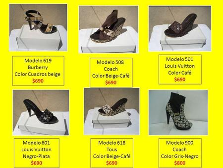 Modelo 619 Burberry Color Cuadros beige $690 Modelo 508 Coach Color Beige-Café $690 Modelo 501 Louis Vuitton Color Café $690 Modelo 601 Louis Vuitton Negro-Plata.