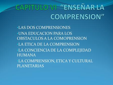 "CAPITULO VI ""ENSEÑAR LA COMPRENSION"""