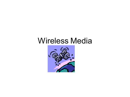 Wireless Media.