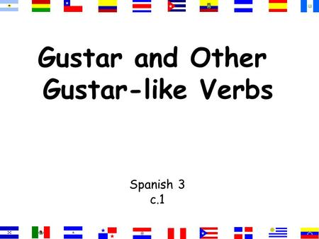 Gustar and Other Gustar-like Verbs