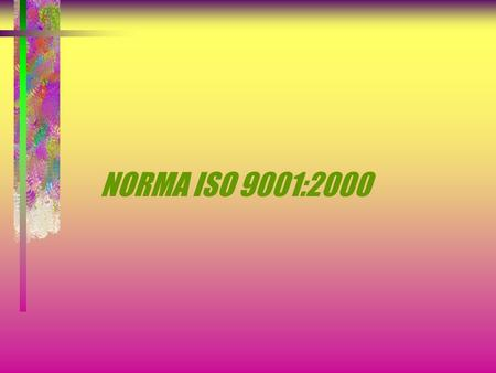 NORMA ISO 9001:2000.