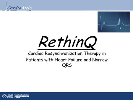 RethinQ Cardiac Resynchronization Therapy in Patients with Heart Failure and Narrow QRS.