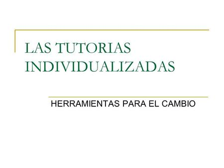 LAS TUTORIAS INDIVIDUALIZADAS