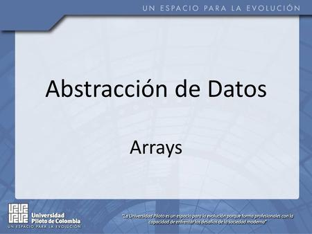 Abstracción de Datos Arrays.