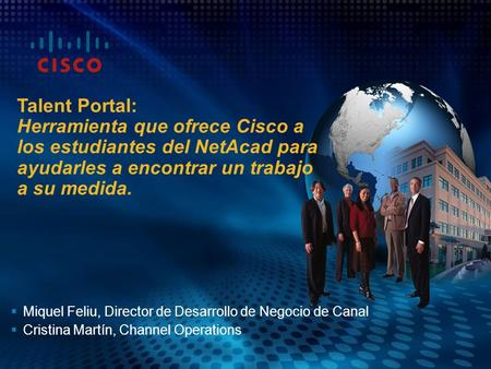 1 © 2008 Cisco Systems, Inc. All rights reserved.Cisco Enabling IT Professionals Miquel Feliu, Director de Desarrollo de Negocio.
