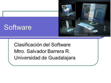 Software Clasificación del Software Mtro. Salvador Barrera R.