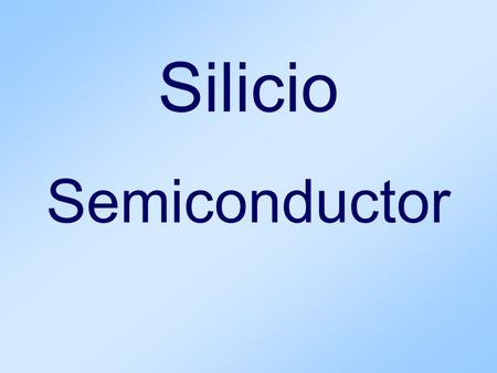 Silicio Semiconductor.