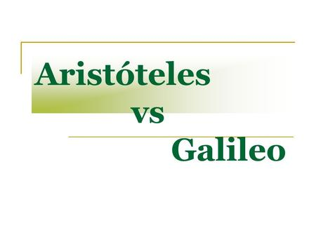 Aristóteles vs Galileo