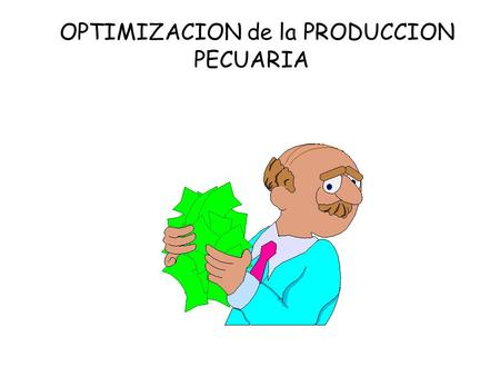 OPTIMIZACION de la PRODUCCION PECUARIA
