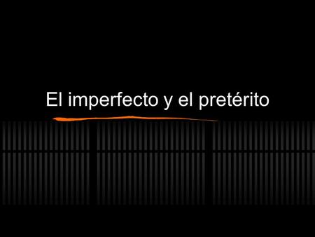 El imperfecto y el pretérito. ImperfectoPretérito Used to describe specific events in the past. Single past event. Events or actions that began and ended.