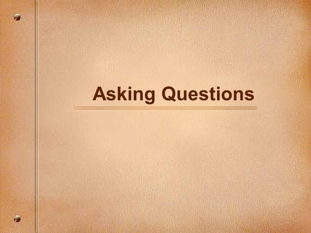 Asking Questions. In Spanish when you ask a question put the verb BEFORE the subject.