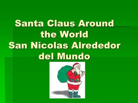 Santa Claus Around the World San Nicolas Alrededor del Mundo.
