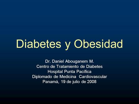 Diabetes y Obesidad Dr. Daniel Abouganem M.