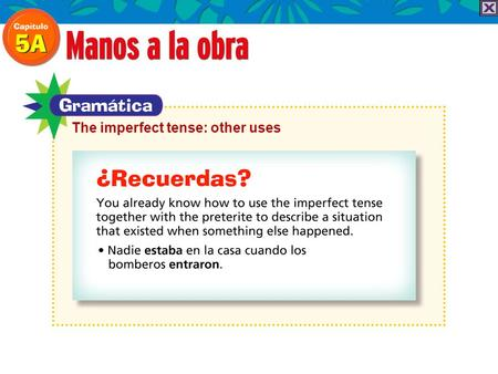 The imperfect tense: other uses