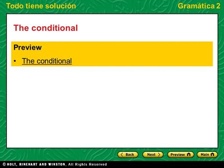 Todo tiene soluciónGramática 2 The conditional Preview The conditional.