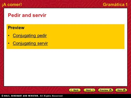 ¡A comer!Gramática 1 Pedir and servir Preview Conjugating pedir Conjugating servir.
