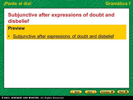 ¡Ponte al día!Gramática 1 Subjunctive after expressions of doubt and disbelief Preview Subjunctive after expressions of doubt and disbelief.