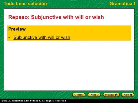 Todo tiene soluciónGramática 1 Repaso: Subjunctive with will or wish Preview Subjunctive with will or wish.
