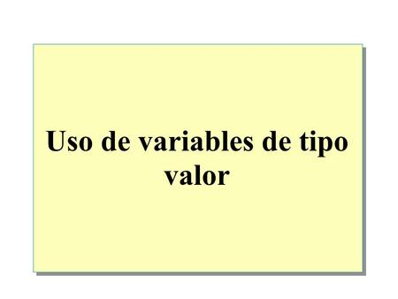 Uso de variables de tipo valor