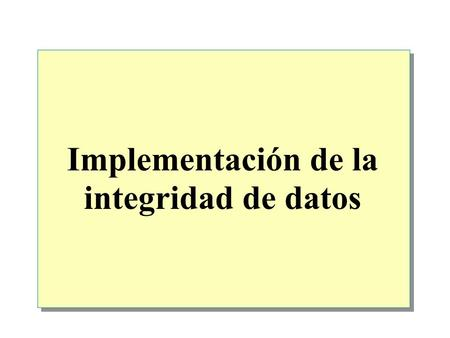 Implementación de la integridad de datos