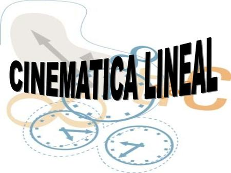 CINEMATICA LINEAL.