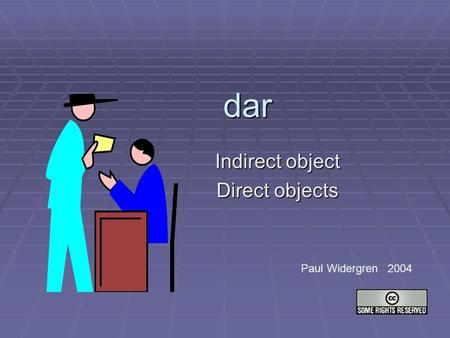 Indirect object Direct objects