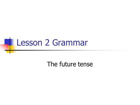 Lesson 2 Grammar The future tense. The future tense is formed from the infinitive of the verbar, -er, -ir, it doesnt matter Comer YoComeréNosotrosComeremos.