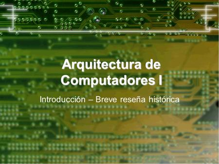 Arquitectura de computadores introduccion ppt descargar for Arquitectura de computadores