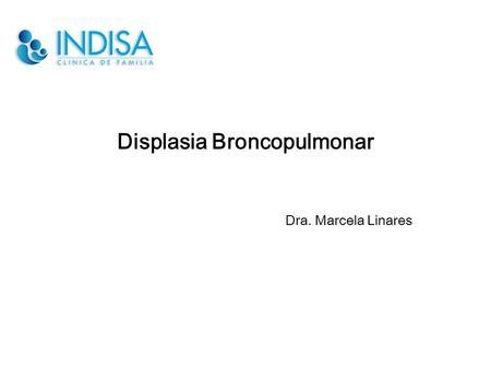 Broncodisplasia pulmonar