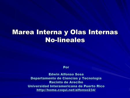 Marea Interna y Olas Internas No-lineales
