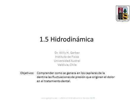 1.5 Hidrodinámica Dr. Willy H. Gerber Instituto de Fisica
