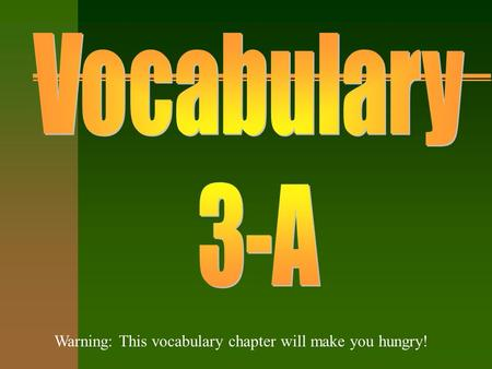 Warning: This vocabulary chapter will make you hungry!